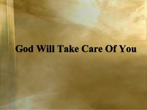 god-will-take-care-of-you-1-638